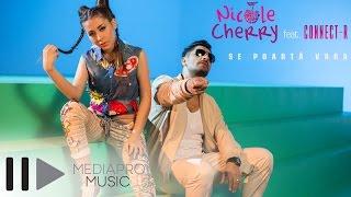 Nicole Cherry feat Connect R Se Poarta Vara rnb music videos 2016