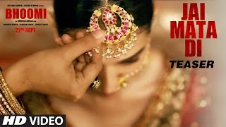Bhoomi: Jai Mata Di (Song Teaser) Sanjay Dutt, Aditi Rao Hydari | Ajay Gogavle |Sachin - Jigar