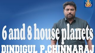 Dindigul India  City new picture : 6 and 8 house planets by DINDIGUL P CHINNARAJ ASTROLOGER INDIA