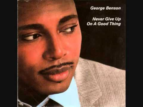 George Benson  –  Never Give Up On A Good Thing