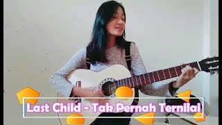 Last Child - Tak Pernah Ternilai (Setidaknya Diriku Pernah Berjuang) Cover By Monica