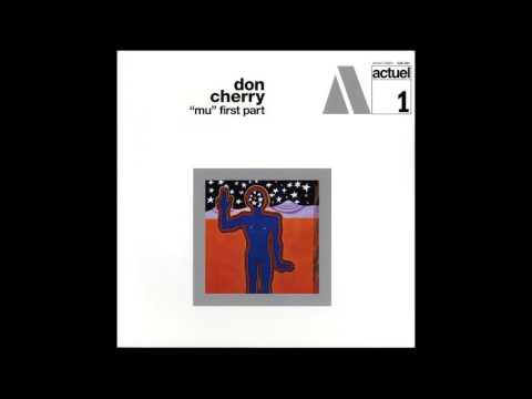 "Don Cherry ‎- ""Mu"" First Part (Full Album)"