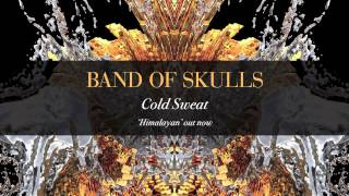 Cold Sweat Band of Skulls