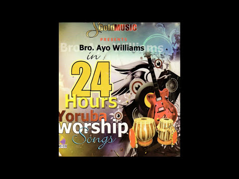 Ayo Williams - 24 Hours Yoruba Worship