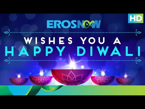 Eros Now Wishes - Happy Diwali 2017 - Movie7.Online