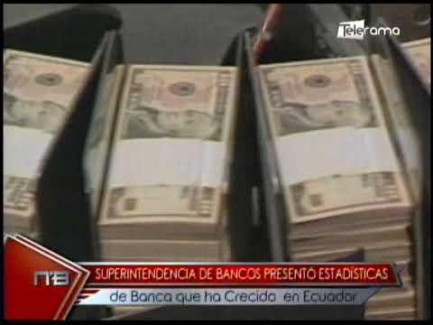 Superintendencia de Bancos presentó estadísticas de banca que ha crecido en Ecuador