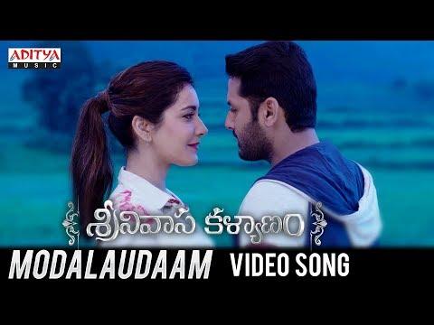Video songs - Modalaudaam Video Song  Srinivasa Kalyanam Songs  Nithiin, Raashi Khanna