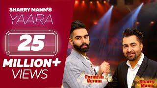 Video YAARA  (Full Song) - Sharry Mann | Parmish Verma | Rocky Mental | Latest Punjabi Songs | Lokdhun MP3, 3GP, MP4, WEBM, AVI, FLV Desember 2017