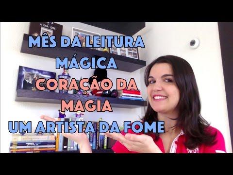 Mês da Leitura Mágica (1a semana) + Trilogia Coração da Magia + Um artista da fome
