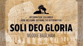 Video Session 5: Voddie Baucham: Soli Deo Gloria MP3, 3GP, MP4, WEBM, AVI, FLV Maret 2019