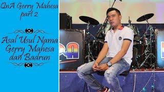 """Video """"Asal Mula Nama Badrun & Gerry Mahesa"""" Q&A Gerry Mahesa MP3, 3GP, MP4, WEBM, AVI, FLV Oktober 2017"""
