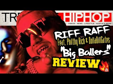 """RiFF RAFF Feat. Philthy Rich & DollaBillGates """"Big Ballers"""" Review"""