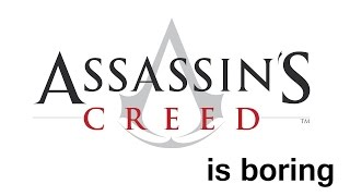 Video Assassin's Creed is Boring MP3, 3GP, MP4, WEBM, AVI, FLV Juni 2019