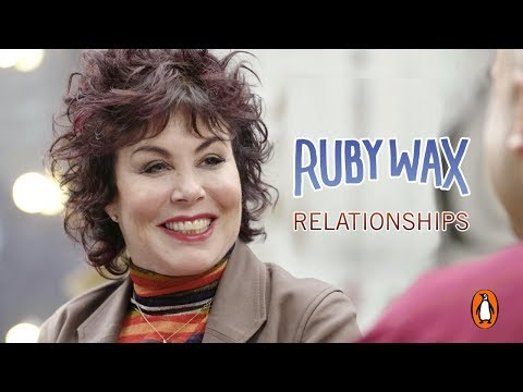 Relationships with Ruby Wax, a monk and a neuroscientist