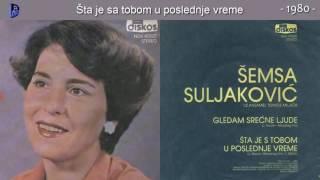 Download Lagu Semsa Suljakovic - Sta je sa tobom u poslednje vreme - (Audio 1980) Mp3