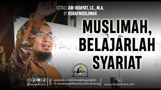 Video Muslimah, Belajarlah Syariat - Ust. Adi Hidayat, Lc., M.A. (#ShafMuslimah) MP3, 3GP, MP4, WEBM, AVI, FLV April 2019
