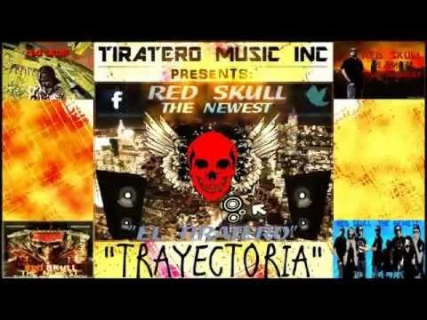Trayectoria (La RecoMixPilación) - Red Skull ''El Tiratero''