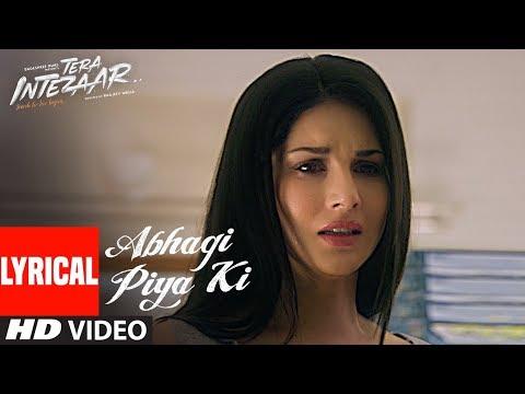 Abhagi Piya Ki Video Song (Lyrics) | Tera Intezaar