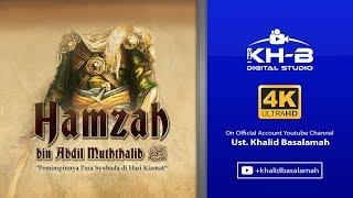 Video Sirah Sahabat ke 23 - Hamzah Bin Abdil Muthalib Radhiallahu'anhu MP3, 3GP, MP4, WEBM, AVI, FLV Februari 2018