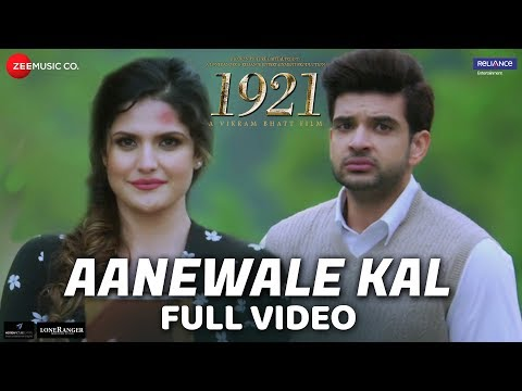 Video Aanewale Kal - Full Video | 1921 | Zareen Khan & Karan Kundrra | Rahul Jain | Vikram Bhatt download in MP3, 3GP, MP4, WEBM, AVI, FLV January 2017