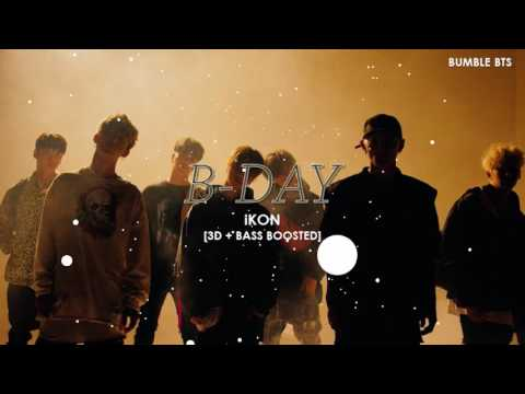 [3D+BASS BOOSTED] iKON (아이콘) - B-DAY  bumble.bts