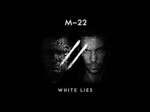M 22 White Lies