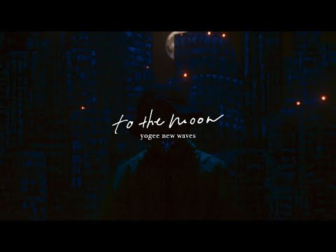 , title : 'Yogee New Waves - to the moon (Official MV)'
