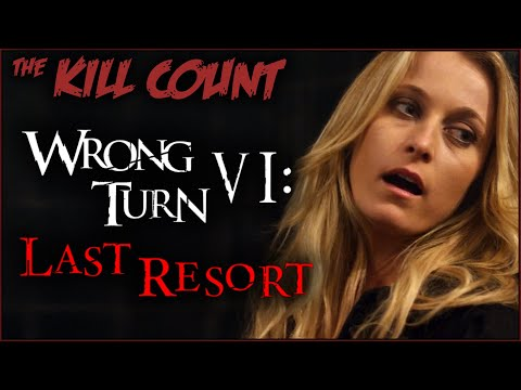 Wrong Turn VI: Last Resort (2014) KILL COUNT