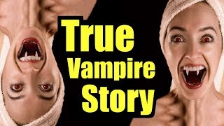 Vampire based on a True Story