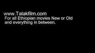Watch All Ethiopian Movies New Or Old For Free