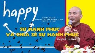 Hạnh phúc và sự chia sẻ hạnh phúc - Sư Giác Hạnh