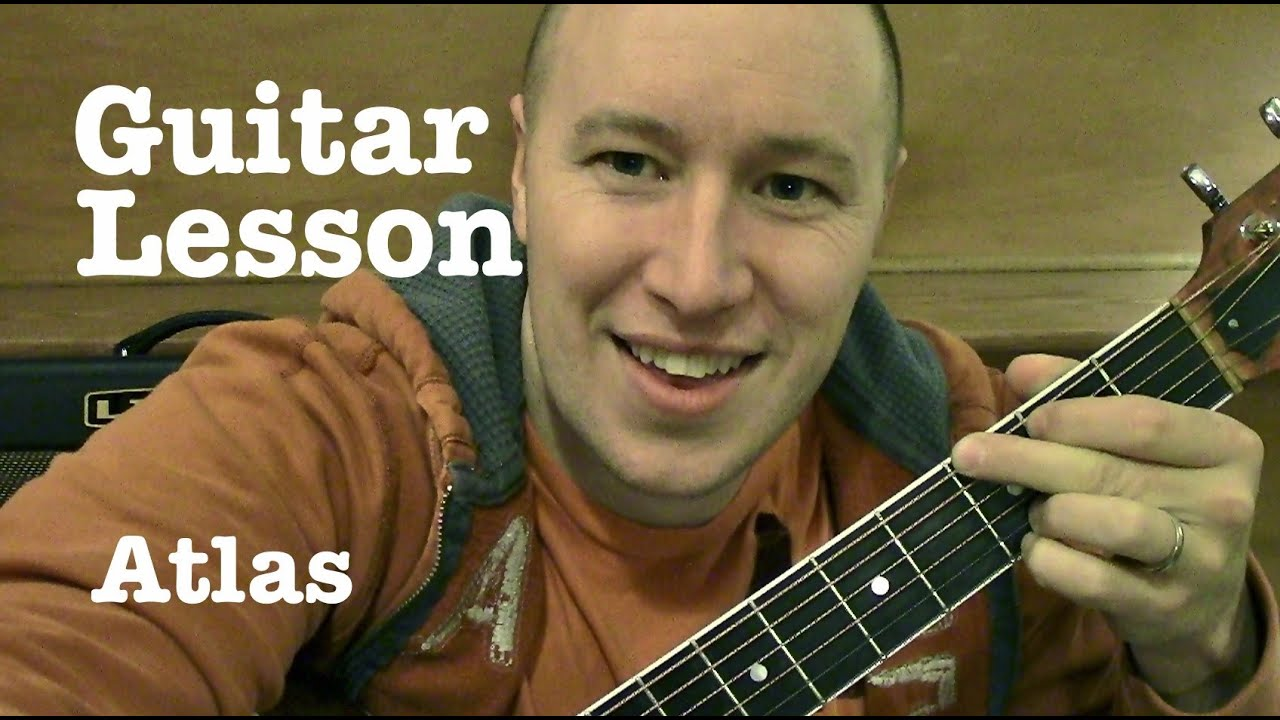 Atlas – Guitar Lesson (Advanced) – Coldplay   (Todd Downing)