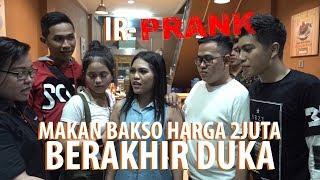 Download Video #IR-PRANK - Makan Bakso Harga 2 Juta, Berakhir Duka MP3 3GP MP4