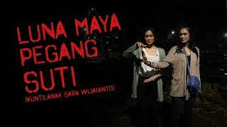 Video LUNA MAYA PEGANG SUTI (Kuntilanak Sara Wijayanto) MP3, 3GP, MP4, WEBM, AVI, FLV Februari 2019