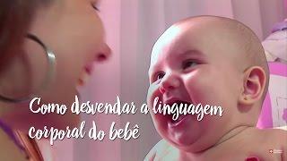 Como desvendar a linguagem corporal do bebê