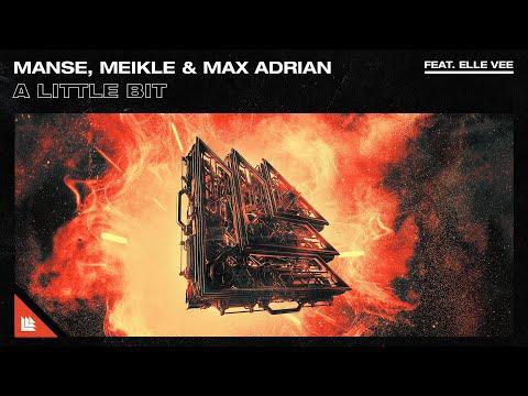 Manse, Meikle & Max Adrian feat. Elle Vee - A Little Bit