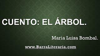 Cuento: El árbol - Maria Luisa Bombal