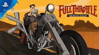 Full Throttle Remastered - PlayStation Experience 2016: First Look Trailer