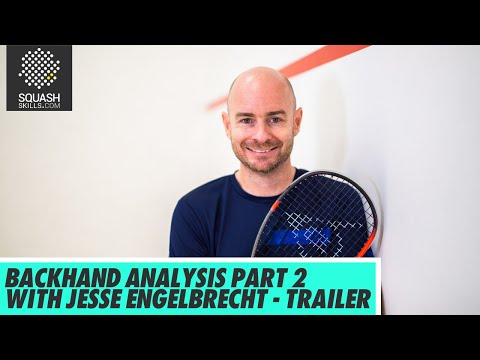 Squash Tips: Backhand Analysis Part 2 With Jesse Engelbrecht - Trailer