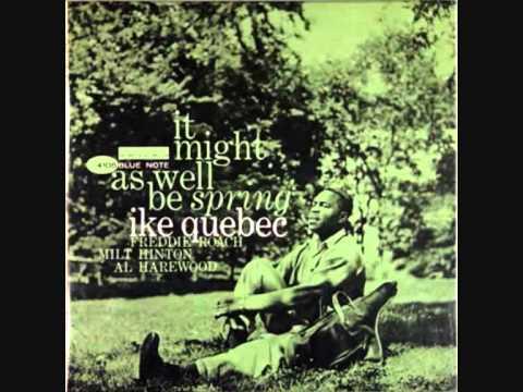 Ike Quebec – Ol' Man River