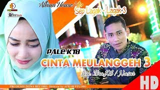 Video PALE KTB - CINTA MEULANGGEH 3 ( Album House Mix Sep Lagak-Lagak 3 ) HD Video Quality 2018 MP3, 3GP, MP4, WEBM, AVI, FLV Februari 2019