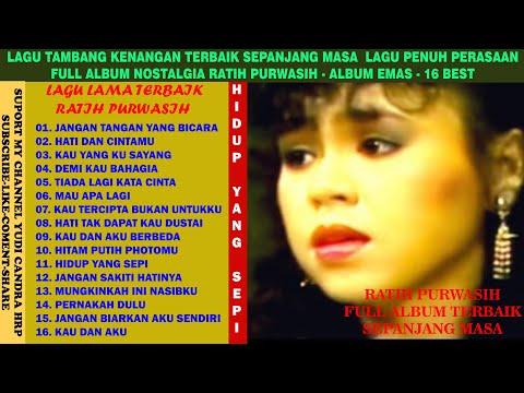 RATIH PURWASI - LAGU NOSTALGIA TERBAIK TERPOPULER FULL ALBUM  LAGU TAMBANG KENANGAN -16 BEST OF