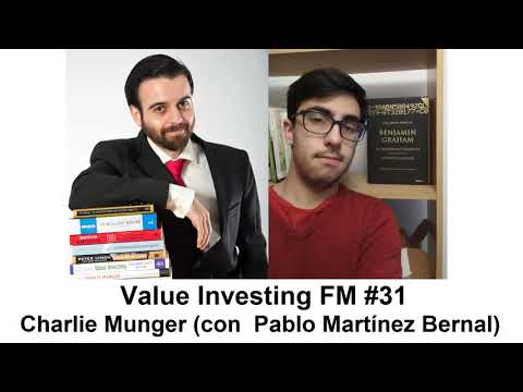 Frases celebres - 31. Charlie Munger con Pablo Martínez Bernal (Value Investing FM)