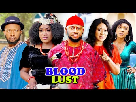BLOOD LUST Complete Part 1&2- [NEW MOVIE] YUL EDOCHIE|CHINENYE UBAH LATEST NIGERIAN NOLLYWOOD MOVIE