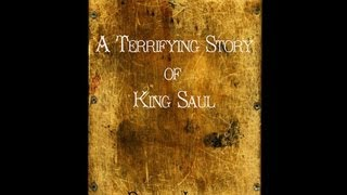 The Terrifying Story of King Saul