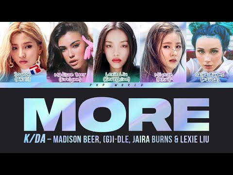 K/DA - MORE (Lyrics) ft. Madison Beer, (G)I-DLE, Lexie Liu, Jaira Burns, Seraphine (Color Coded)