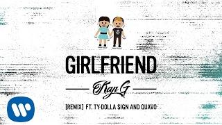 Kap G - Girlfriend (Remix) ft. Ty Dolla $ign & Quavo [Audio] by : Kap G