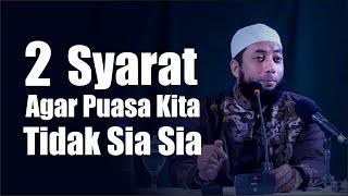 Download Video Ustadz Khalid Basalamah | Apa Dua Syarat Agar Puasa Kita Tidak Sia Sia MP3 3GP MP4