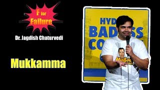 F for Failure : Mukkamma - Dr. Jagdish Chaturvedi Stand Up Comedy India by Doctor Jagdish Chaturvedi