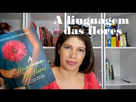 A Linguagem das flores - Vanessa Diffenbaugh I Denise está chamando